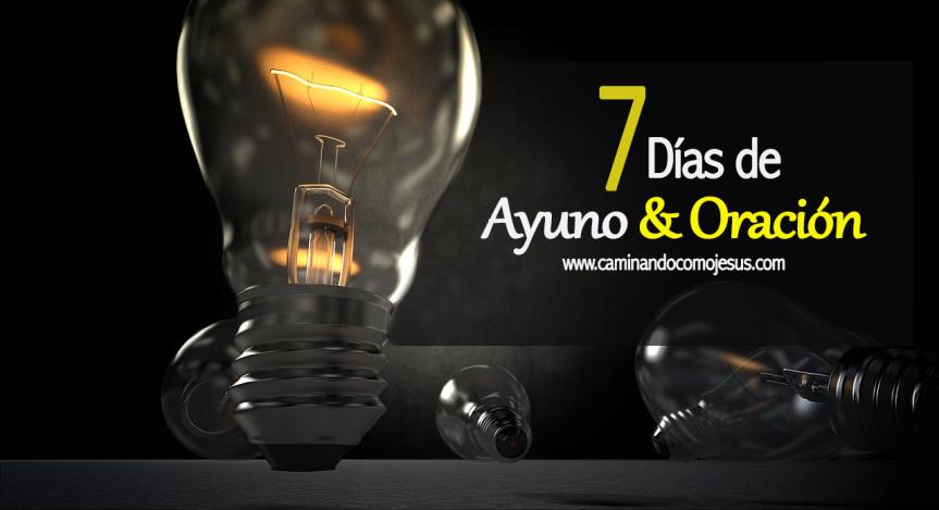 7 DÍAS DE AYUNO YORACIÓN